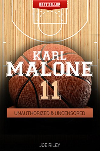 Joe Riley - Karl Malone - Basketball Unauthorized & Uncensored (All Ages Deluxe Edition with Videos)