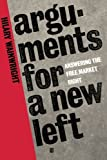 img - for Arguments for a New Left: Answering the Free-Market Right 1st edition by Wainwright, Hilary (1994) Paperback book / textbook / text book