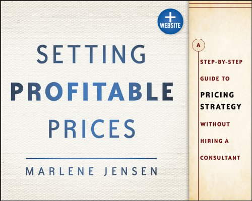 Best Price Setting Profitable Prices  Website A Step-by-Step Guide to Pricing Strategy--Without Hiring a Consultant111843109X