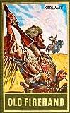 Gesammelte Werke, Bd.71, Old Firehand und andere Erzählungen