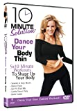 10 Minute Solution - Dance Your Body Thin [DVD]
