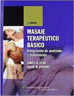 Masaje terapéutico básico: Integración de anatomía y tratamiento