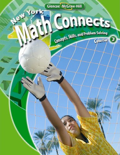 NY Math Connects: Concepts, Skills, and Problems Solving, Course 3, Student Edition