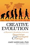 Creative Evolution: A Physicists Resolution Between Darwinism and Intelligent Design