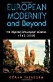 img - for European Modernity and Beyond: The Trajectory of European Societies, 1945-2000 book / textbook / text book