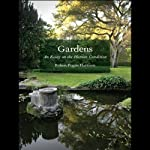 Gardens: An Essay on the Human Condition | Robert Pogue Harrison