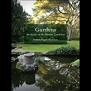 Gardens: An Essay on the Human Condition Audiobook