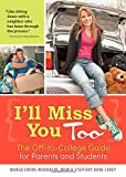 img - for I'll Miss You Too: The Off-to-College Guide for Parents and Students book / textbook / text book