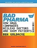 Ben Goldacre Bad Pharma: How Drug Companies Mislead Doctors and Harm Patients
