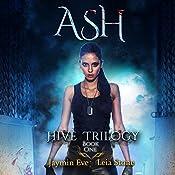 Ash: Hive Trilogy, Book 1 | Leia Stone, Jaymin Eve
