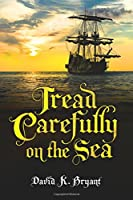 Tread Carefully on the Sea
