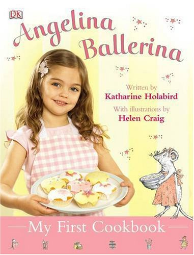 My First Cookbook (Angelina Ballerina)