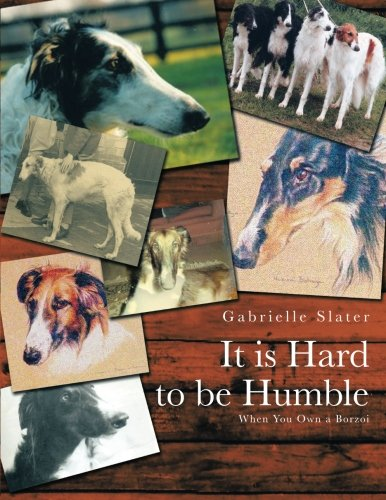 It Is Hard to Be Humble: When You Own a Borzoi