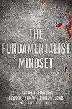 The Fundamentalist Mindset: Psychological Perspectives on Religion, Violence, and History