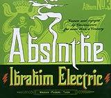 echange, troc Ibrahim Electric - Absinthe