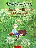 Nein, ich will noch nicht ins Bett!. Bilderbücher (3789161411) by Astrid Lindgren