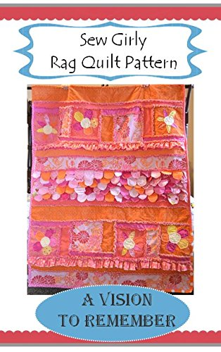 Twisted Rag Quilt Pattern Free : Sew Girly Rag Quilt Pattern by A Vision to Remember, How to Make a Baby Quilt Arts Entertainment ...