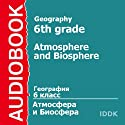 Geography for 6th Grade: Atmosphere and Biosphere