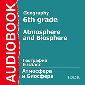 Geography for 6th Grade: Atmosphere and Biosphere | [A. Tsyganenko]