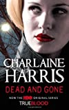 Charlaine Harris Dead and Gone: A True Blood Novel