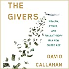 The Givers: Wealth, Power, and Philanthropy in a New Gilded Age Hörbuch von David Callahan Gesprochen von: Ryan Gesell