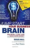 img - for by Hall, Doug Jump Start Your Business Brain: Win More, Lose Less and Make More Money with Your New Products, Services, Sales and Advertising (2001) Hardcover book / textbook / text book