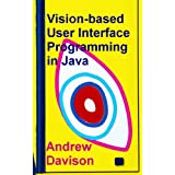 Vision-based User Interface Programming in Java