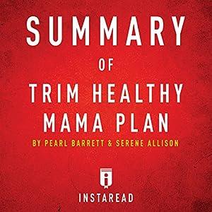 Summary of Trim Healthy Mama by Pearl Barrett and Serene Allison Audiobook