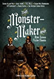 img - for The Monster-Maker and Other Science Fiction Classics book / textbook / text book