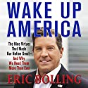 Wake Up America: The Nine Virtues That Made Our Nation Great - and Why We Need Them More Than Ever Hörbuch von Eric Bolling Gesprochen von: Eric Bolling