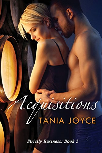 Acquisitions: Strictly Business: Book 2. An erotic workplace romance