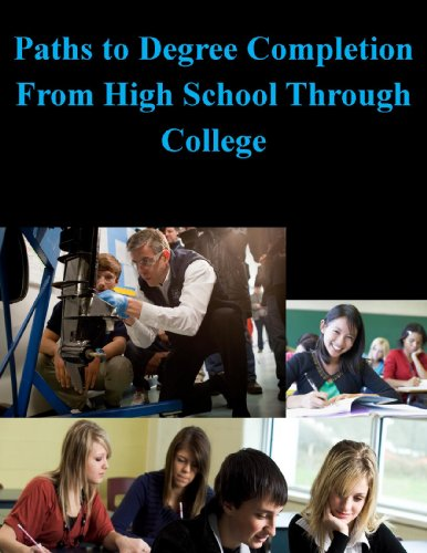 Paths To Degree Completion From High School Through College