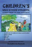 Claudette Francis Children's Bible Stories Workbook: Stories from the New Testament