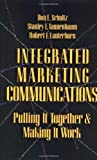 img - for Integrated Marketing Communications: Putting It Together & Making It Work Hardcover - January 11, 1993 book / textbook / text book