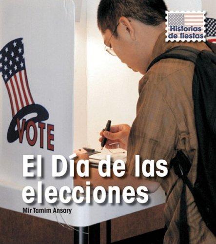 El D a de las elecciones (Historias de fiestas) (Spanish Edition)