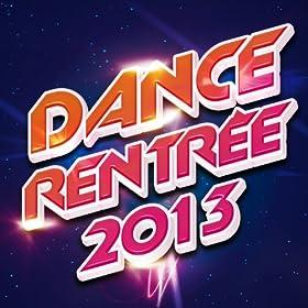 Dance Rentrée 2013