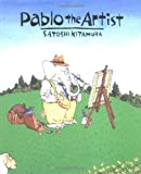 Pablo the Artist (0374356874) by Kitamura, Satoshi
