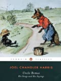 Uncle Remus: His Songs and His Sayings (Penguin American Library) (0140390146) by Harris, Joel Chandler