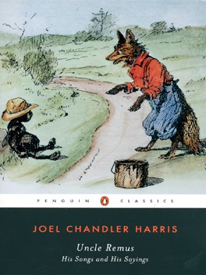 Uncle Remus: His Songs and His Sayings (Penguin Classics)