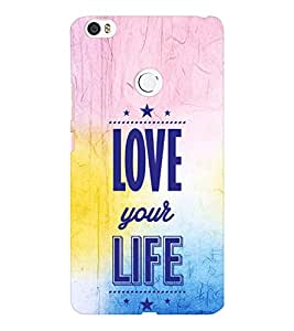 EPICCASE love towards life Mobile Back Case Cover For Xiaomi Mi Max (Designer Case)