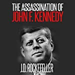 The Assassination of John F. Kennedy | J.D. Rockefeller