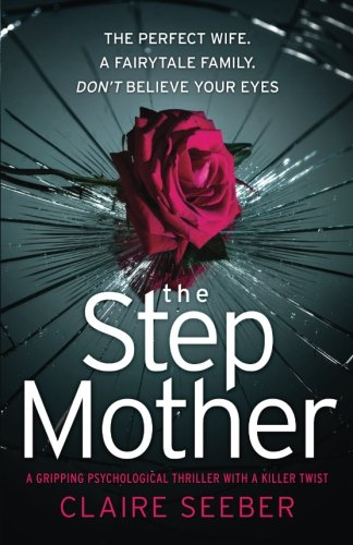 The Stepmother: A gripping psychological thriller with a killer twist