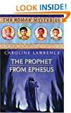 The Prophet from Ephesus: Roman Mystery 16 (THE ROMAN MYSTERIES)
