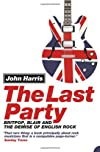 The Last Party: Britpop, Blair and the Demise of English Rock