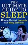 img - for The Ultimate Guide to Sleep: How to Combat Insomnia and Sleep Problems book / textbook / text book