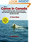 How to Canoe in Canada, almost get ki...