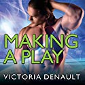 Making a Play: Hometown Players, Book 2 Audiobook by Victoria Denault Narrated by Mason Lloyd, Jillian Macie