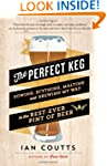 The Perfect Keg: Sowing, Scything, Ma...