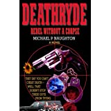 Deathryde: Rebel Without a Corpse ~ Michael P. Naughton