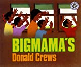 Bigmama's (Turtleback School & Library Binding Edition) (0613071581) by Crews, Donald